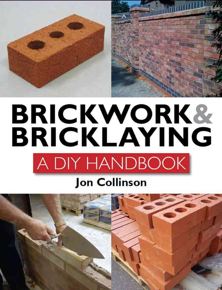 Brickwork and Bricklaying By Collinson, Jon